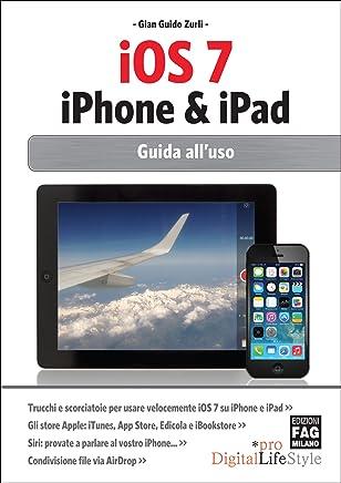 iOS 7 iPhone & iPad - Guida alluso