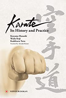 Karate Its History and Practice: 空手道 その歴史と技法(英語版)