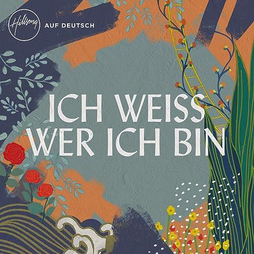 Hillsong Auf Deutsch - Ich weiss wer ich bin (2019)