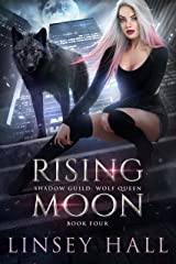 Rising Moon (Shadow Guild: Wolf Queen Book 4) Kindle Edition