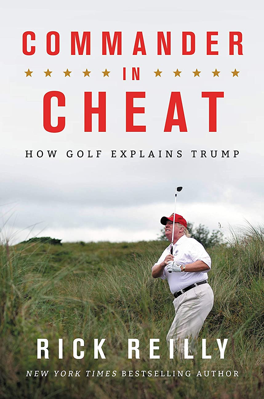 活力知り合いになるトレイルCommander in Cheat: How Golf Explains Trump (English Edition)