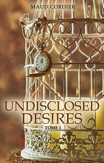 Undisclosed Desires: Tome 1/2