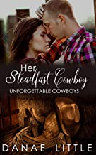 Her Steadfast Cowboy: A  Clean & Wholesome Cowboy Romance (Unforgettable Cowboys Book 4)
