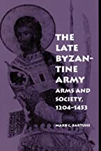 The Late Byzantine Army: Arms and Society, 1204-1453 (The Middle Ages Series)