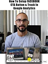 How to Setup Facebook Call to Action Button & Track Visitors with Google Analytics