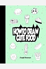 How to Draw Cute Food Kindle Edition