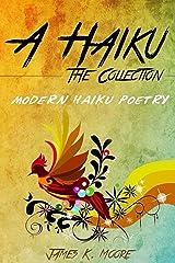 A Haiku: The Collection Kindle Edition