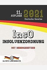 InsO - Insolvenzordnung: Mit Nebengesetzen (Aktuelle Gesetze 2021) (German Edition) Kindle Edition