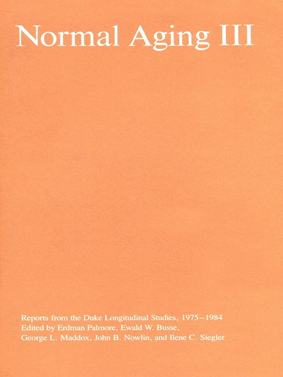商品テレビ局幻滅するNormal Aging III: Reports from the Duke Longitudinal Studies, 1975–1984 (English Edition)