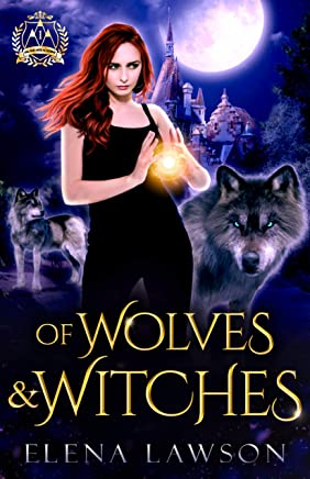 Of Wolves and Witches: A Reverse Harem Paranormal Romance (Arcane Arts Academy Book 1) (English Edition)