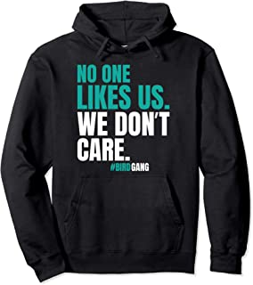 No One Likes Us We Don't Care Philly Bird Gang Funny Gifts Pullover Hoodie
