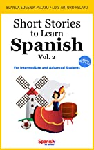 Short Stories to Learn Spanish, Vol. 2: For Intermediate and Advanced Students (English Edition)