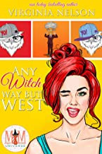 Any Witch Way But West: Magic and Mayhem