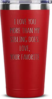 Mom Gifts from Daughters - I Love You More Than My Sibling Does - 16 oz Red Insulated Stainless Steel Tumbler w/ Lid - Bir...