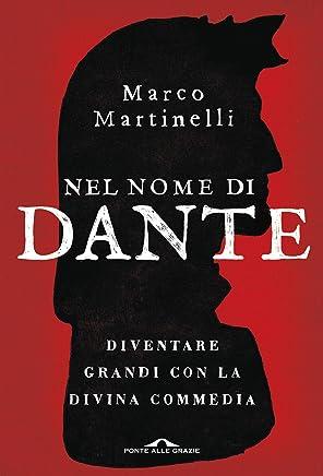 Nel nome di Dante: Diventare grandi con la Divina Commedia