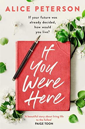 If You Were Here: The most inspiring read for summer 2019 – full of life, love and hope! (English Edition)