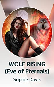 WOLF RISING (Eve of Eternals)