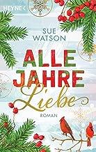 Alle Jahre Liebe: Roman (German Edition)