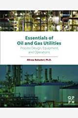 Essentials of Oil and Gas Utilities: Process Design, Equipment, and Operations (English Edition) Format Kindle