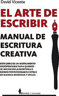Arte de escribir, El. Manual de escritura creativa (Manuales)