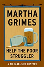 Help the Poor Struggler (Richard Jury Mysteries Book 6)