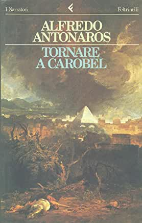 Alfredo Antonaros - Tornare a Carobèl (1984)