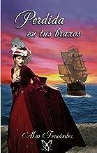 Perdida en tus brazos (Trilogía despertar nº 2) (Spanish Edition)