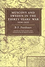 Muscovy and Sweden in the Thirty Years' War 1630-1635