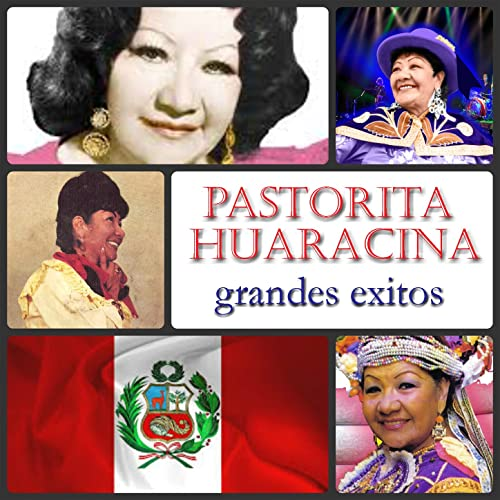 Pastorita Huaracina - Grandes Exitos by Pastorita Huaracina on Amazon Music - Amazon.com