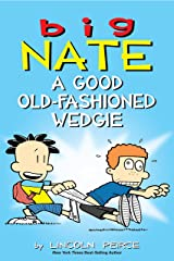 Big Nate: A Good Old-Fashioned Wedgie Kindle Edition