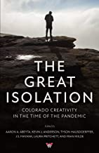 The Great Isolation: Colorado Creativity in the Time of the Pandemic