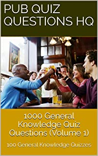 1000 General Knowledge Quiz Questions V1: 100 UK focused Quizzes (Pub Quiz Questions HQ)