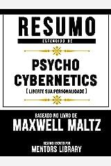 Resumo Estendido De Psycho Cybernetics (Liberte Sua Personalidade) - Baseado No Livro De Maxwell Maltz eBook Kindle