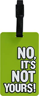 TangoTag No It's Not Yours Luggage Tag, Light Green, HTC-TT816