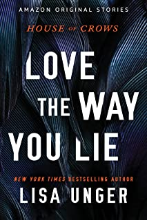 Love the Way You Lie (House of Crows Book 4)