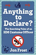 Anything to Declare?: The Searching Tales of an HM Customs Officer