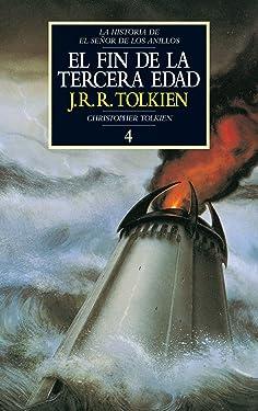 Historia de El Señor de los Anillos nº 04/04 El fin de la Tercera Edad (Biblioteca J. R. R. Tolkien) (Spanish Edition)