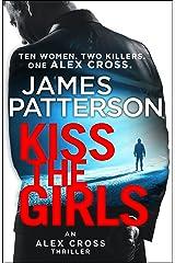 Kiss the Girls: (Alex Cross 2) Kindle Edition