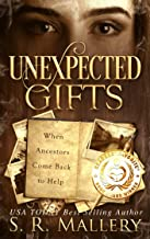 Unexpected Gifts: When Ancestors Come Back To Help (English Edition)