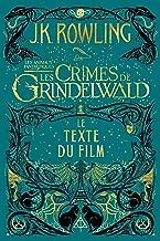 Les Animaux fantastiques : Les Crimes de Grindelwald - Le texte du film (French Edition)