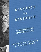 Einstein on Einstein: Autobiographical and Scientific Reflections