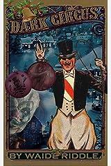 Dark Circus Kindle Edition