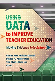 Using Data to Improve Teacher Education: Moving Evidence Into Action