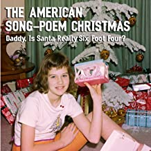 The American Song Poem Christmas: Daddy, Is Santa Really Six Foot Four?