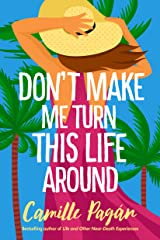 Don't Make Me Turn This Life Around Kindle Edition
