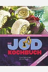 Das Jod-Kochbuch: 50 köstliche Rezepte mit jodhaltigen Lebensmitteln (German Edition) Formato Kindle