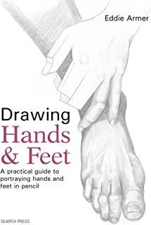Drawing Hands & Feet: A practical guide to portraying hands and feet in pencil