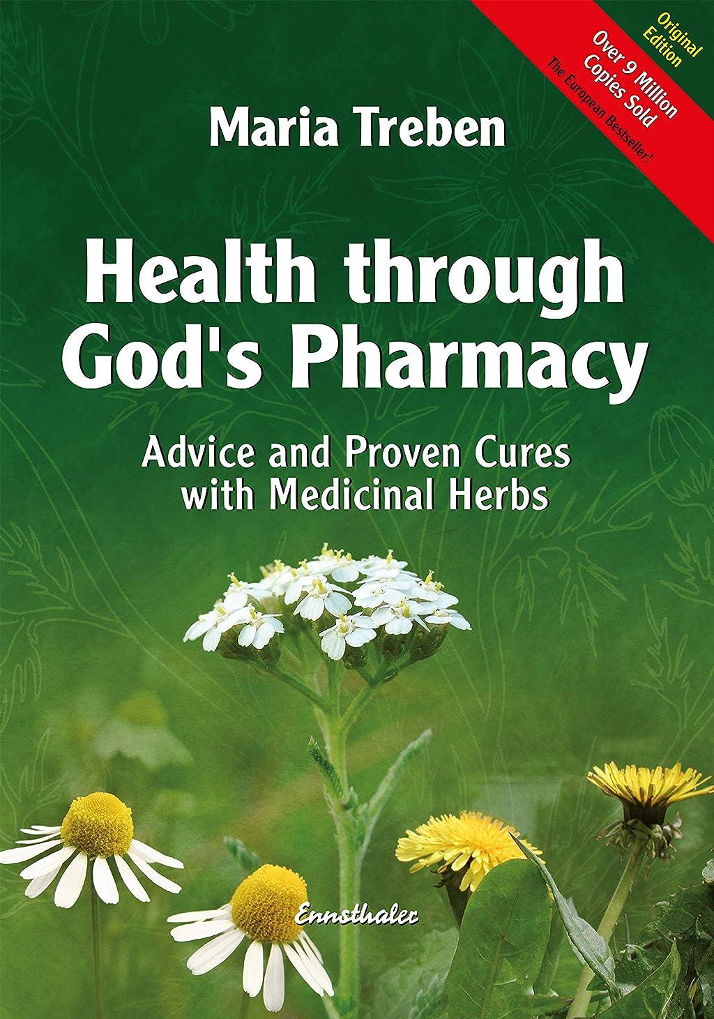 センサー男やもめ内陸Health through God's Pharmacy: Advice and Proven Cures with Medicinal Herbs (English Edition)