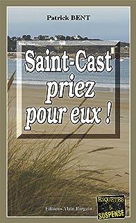 Saint-Cast priez pour eux: Les enquêtes du commissaire Marie-Jo Beaussange - Tome 3 (French Edition)
