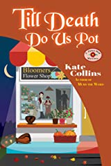 Till Death Do Us Pot: A Flower Shop Mystery Fall Novella Kindle Edition